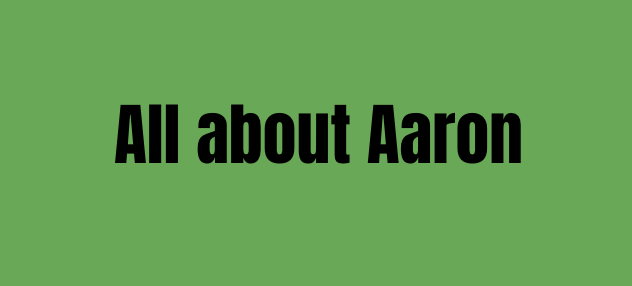 All about Aaron